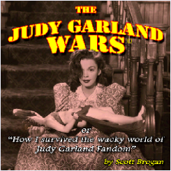 The Judy Garland Wars - Ongoing Blog Series