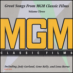Great Songs from MGM Classic Films Volume 3