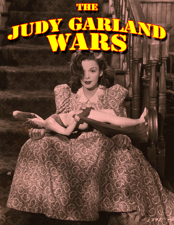 The Judy Garland Wars ongoing blog series