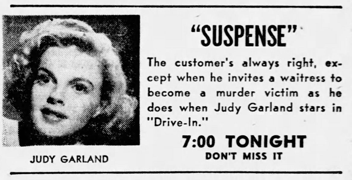 "Judy Garland in ""Suspense"""